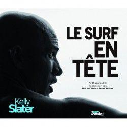 KELLY SLATER - Le surf en tête